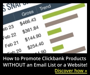 How to Promote Clickbank Products Without an Email List or a Website